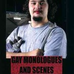 Gay Monologues & Scenes: An Anthology. Playwrights' Canada Press. 2007. www.playwrightscanada.com