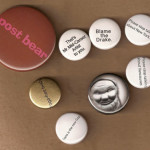 "Photo of buttons by RM Vaughan as ""Simple Advice for Toronto Artists"""